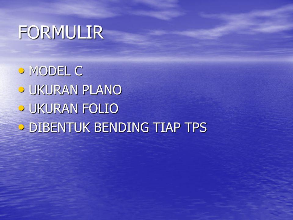 FORMULIR • MODEL C • UKURAN PLANO • UKURAN FOLIO • DIBENTUK BENDING TIAP TPS