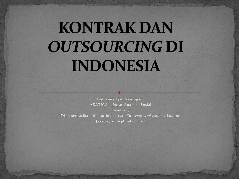 Kontrak dan outsourcing adalah bentuk konkrit dari sebuah konsep dan kebijakan yang dibangun oleh modal untuk memperkecil resiko berusaha yang muncul karena gejolak ekonomi.