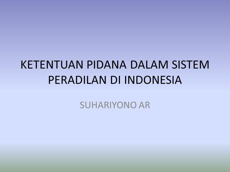 KETENTUAN PIDANA DALAM SISTEM PERADILAN DI INDONESIA SUHARIYONO AR