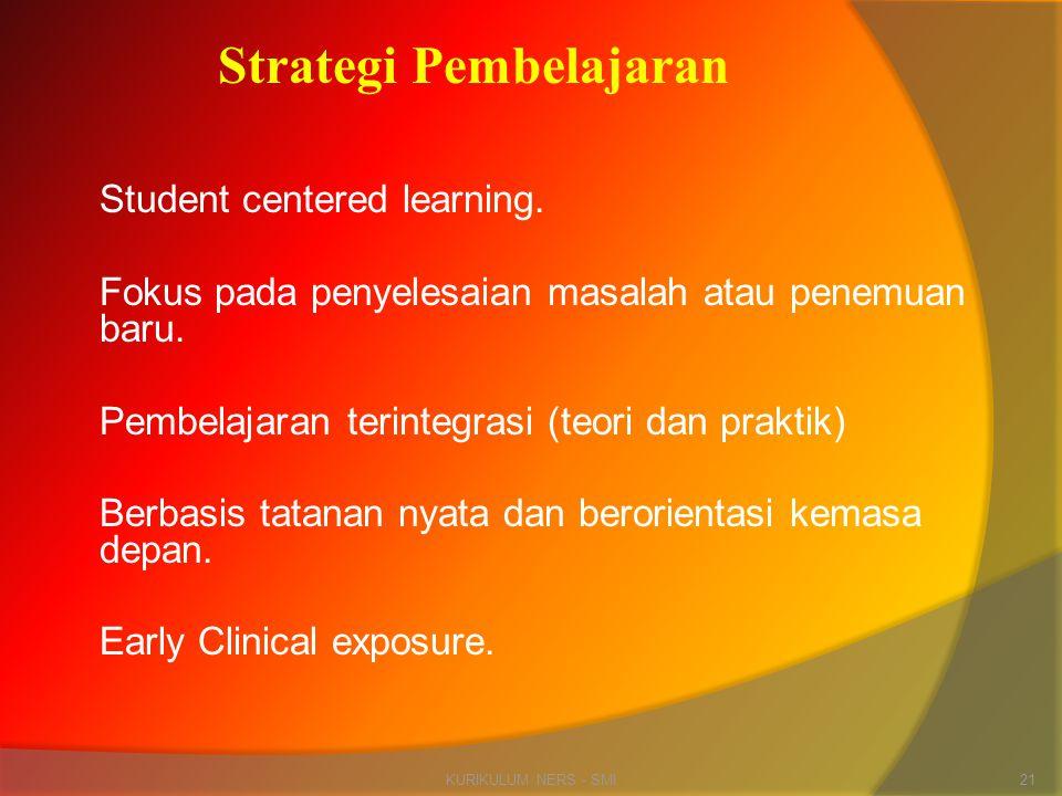 Student centered learning. Fokus pada penyelesaian masalah atau penemuan baru. Pembelajaran terintegrasi (teori dan praktik) Berbasis tatanan nyata da