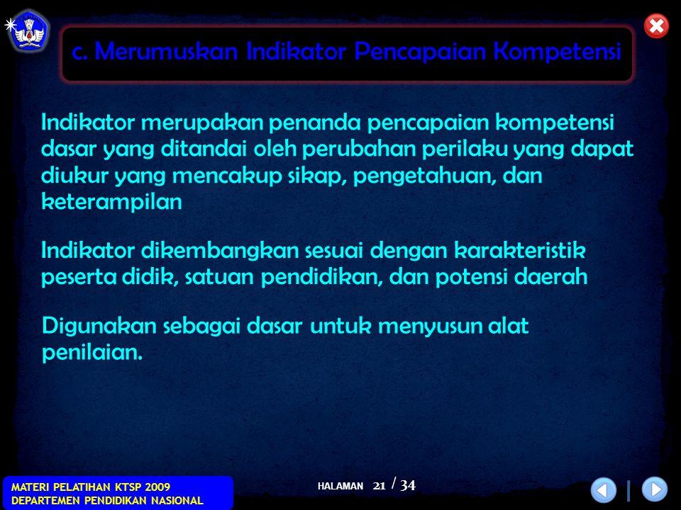 HALAMAN / 34 MATERI PELATIHAN KTSP 2009 DEPARTEMEN PENDIDIKAN NASIONAL 21 Indikator merupakan penanda pencapaian kompetensi dasar yang ditandai oleh p