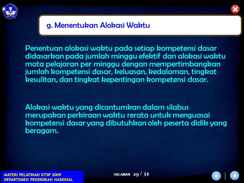 HALAMAN / 34 MATERI PELATIHAN KTSP 2009 DEPARTEMEN PENDIDIKAN NASIONAL 29 Penentuan alokasi waktu pada setiap kompetensi dasar didasarkan pada jumlah
