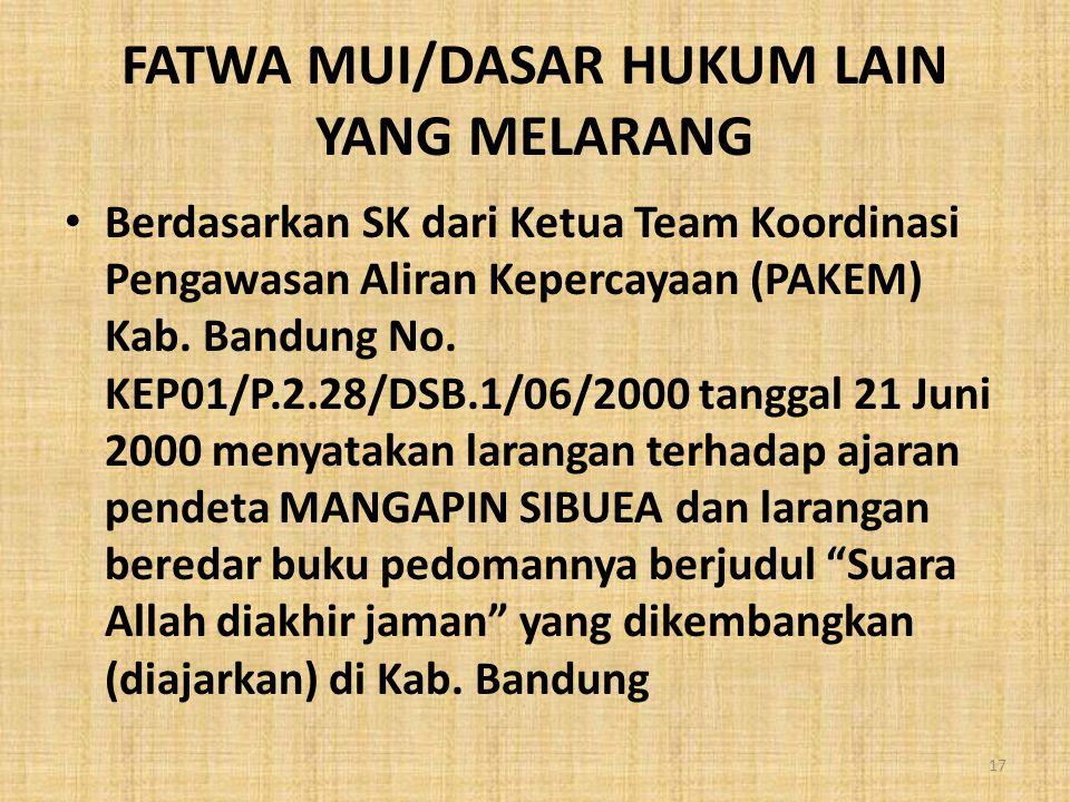 • Berdasarkan SK dari Ketua Team Koordinasi Pengawasan Aliran Kepercayaan (PAKEM) Kab. Bandung No. KEP01/P.2.28/DSB.1/06/2000 tanggal 21 Juni 2000 men