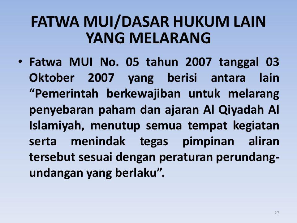 "FATWA MUI/DASAR HUKUM LAIN YANG MELARANG • Fatwa MUI No. 05 tahun 2007 tanggal 03 Oktober 2007 yang berisi antara lain ""Pemerintah berkewajiban untuk"