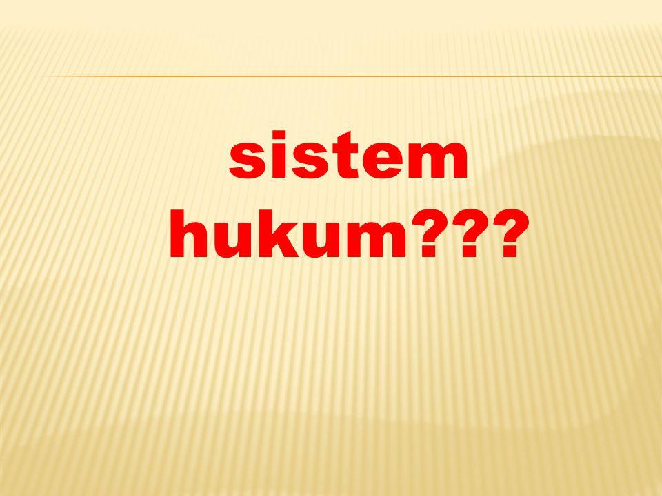 sistem hukum???