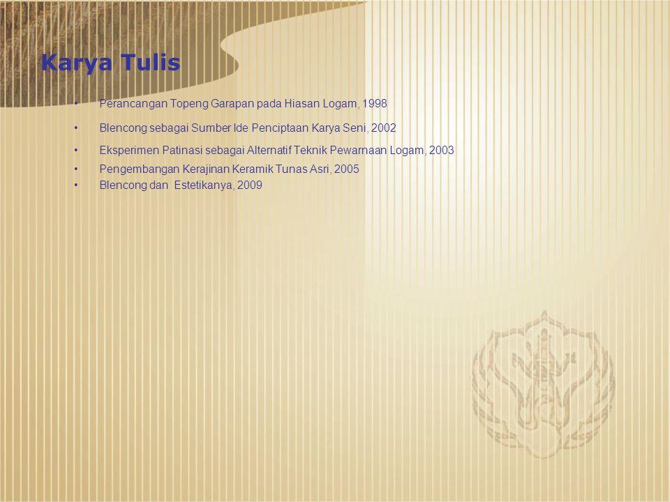 •Pameran Seni Rupa Dies Natalis XVII ISI Yogyakarta,2001 •Pameran Tunggal Kriya Logam di Pascasarjana ISI Yogyakarta, 2002 •Pameran Seni Rupa dan Foto