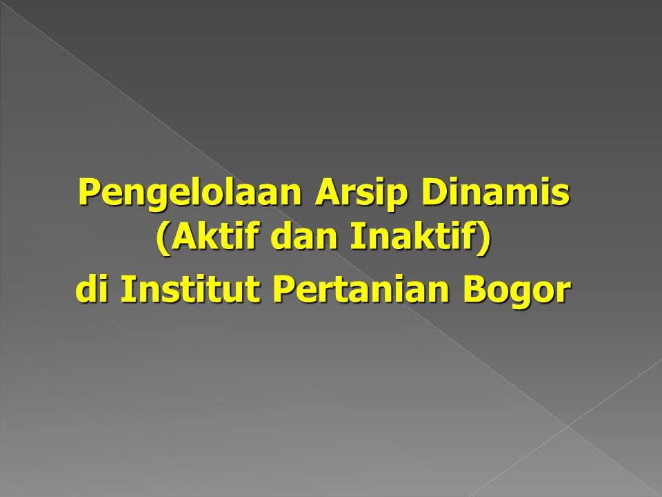 Pengelolaan Arsip Dinamis (Aktif dan Inaktif) di Institut Pertanian Bogor