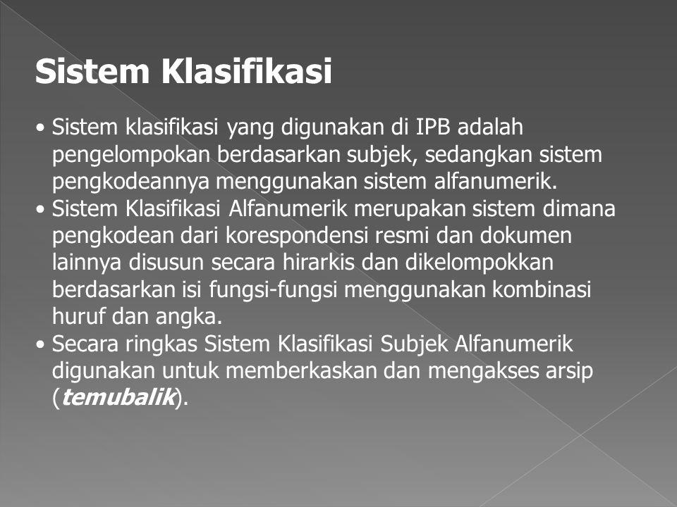 Sistem Klasifikasi •Sistem klasifikasi yang digunakan di IPB adalah pengelompokan berdasarkan subjek, sedangkan sistem pengkodeannya menggunakan sistem alfanumerik.