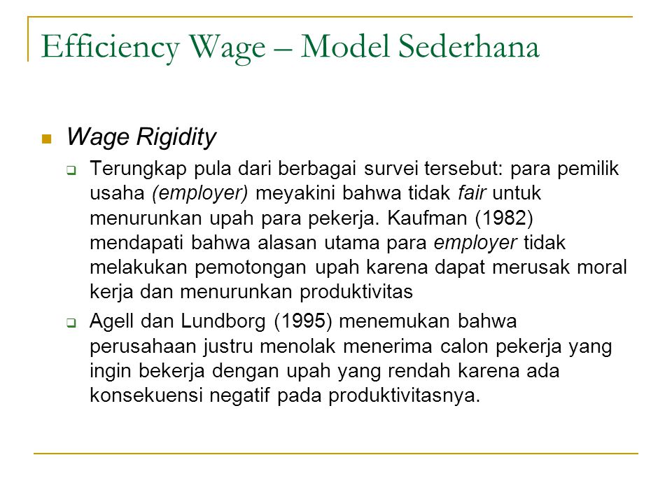 Efficiency Wage – Model Sederhana  Wage Rigidity  Terungkap pula dari berbagai survei tersebut: para pemilik usaha (employer) meyakini bahwa tidak f