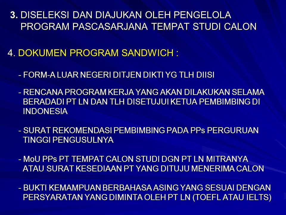 4. DOKUMEN PROGRAM SANDWICH : - FORM-A LUAR NEGERI DITJEN DIKTI YG TLH DIISI - RENCANA PROGRAM KERJA YANG AKAN DILAKUKAN SELAMA BERADADI PT LN DAN TLH