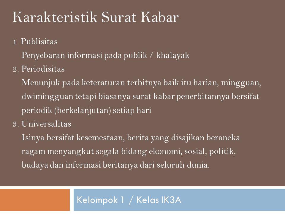 Kelompok 1 / Kelas IK3A 1.Publisitas Penyebaran informasi pada publik / khalayak 2.
