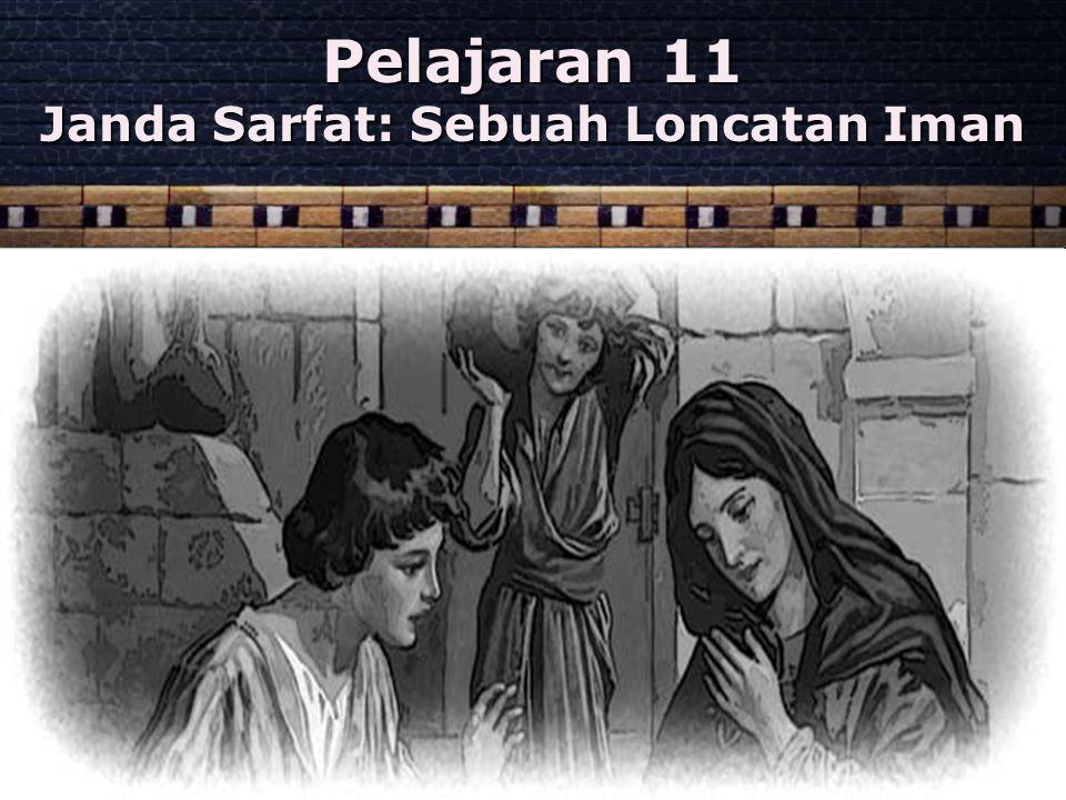 Pelajaran 11 Janda Sarfat: Sebuah Loncatan Iman
