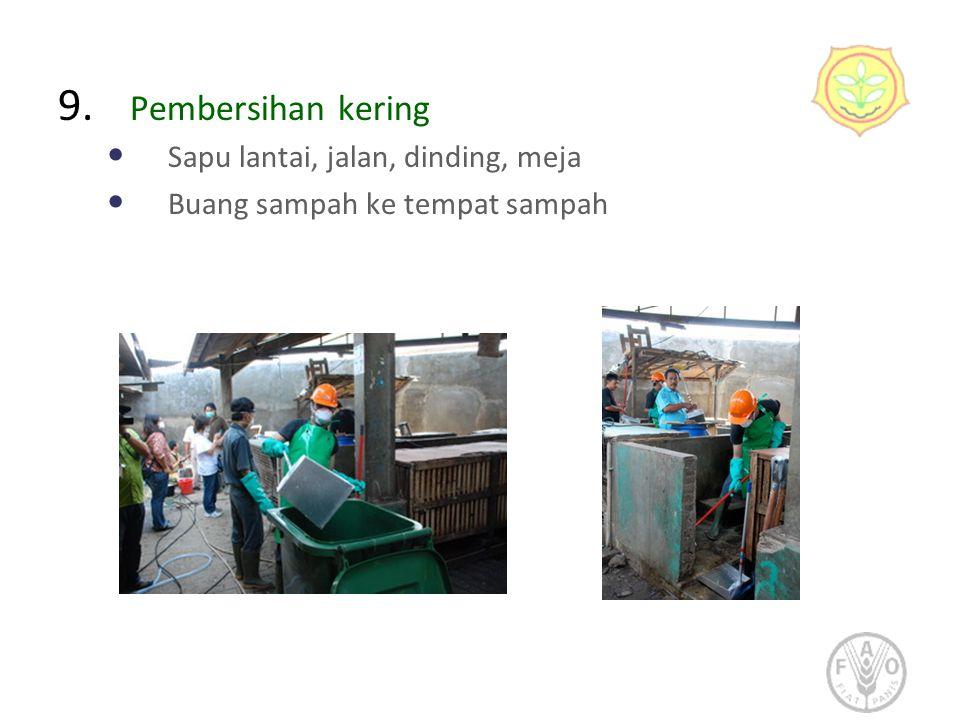 9. Pembersihan kering • Sapu lantai, jalan, dinding, meja • Buang sampah ke tempat sampah