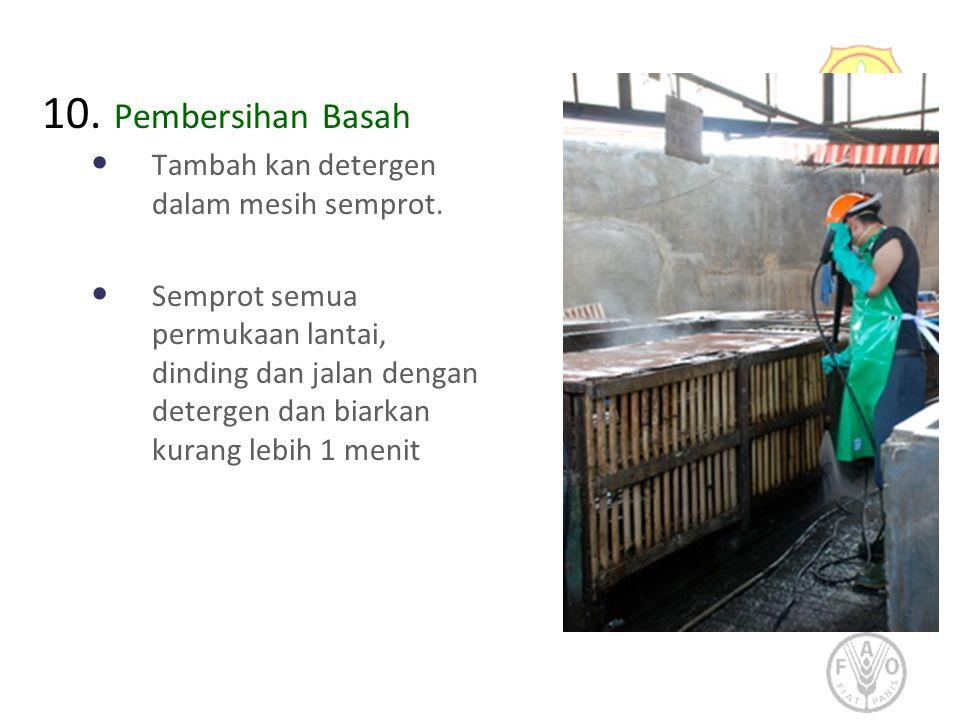 10. Pembersihan Basah • Tambah kan detergen dalam mesih semprot.