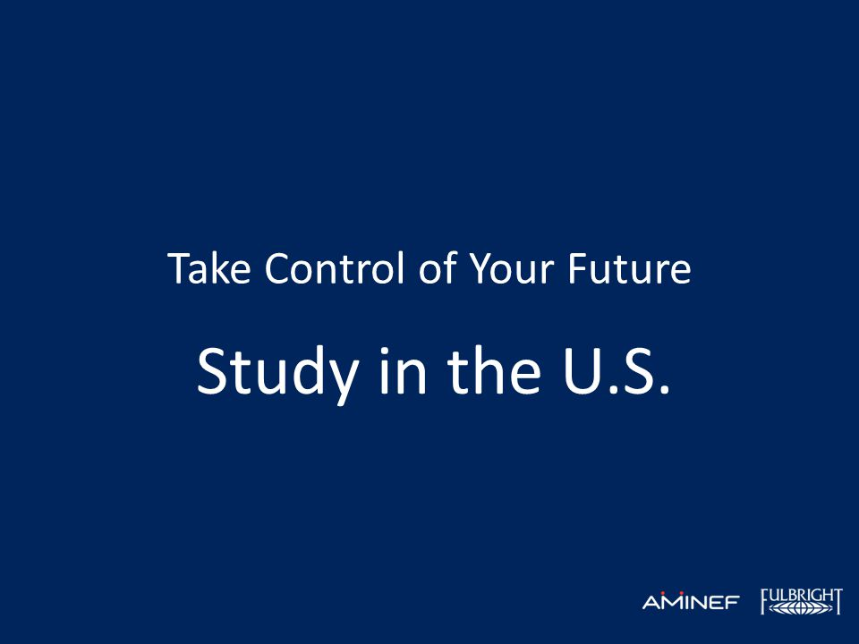 Take Control of Your Future Study in the U.S.