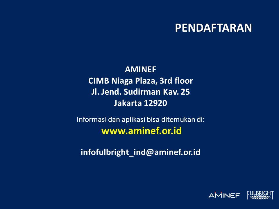 AMINEF CIMB Niaga Plaza, 3rd floor Jl. Jend. Sudirman Kav. 25 Jakarta 12920 Informasi dan aplikasi bisa ditemukan di: www.aminef.or.id infofulbright_i