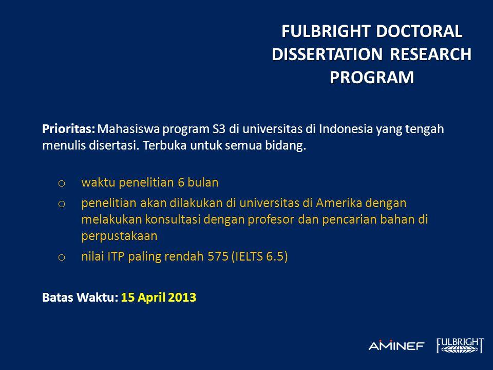 Prioritas: Mahasiswa program S3 di universitas di Indonesia yang tengah menulis disertasi. Terbuka untuk semua bidang. o waktu penelitian 6 bulan o pe