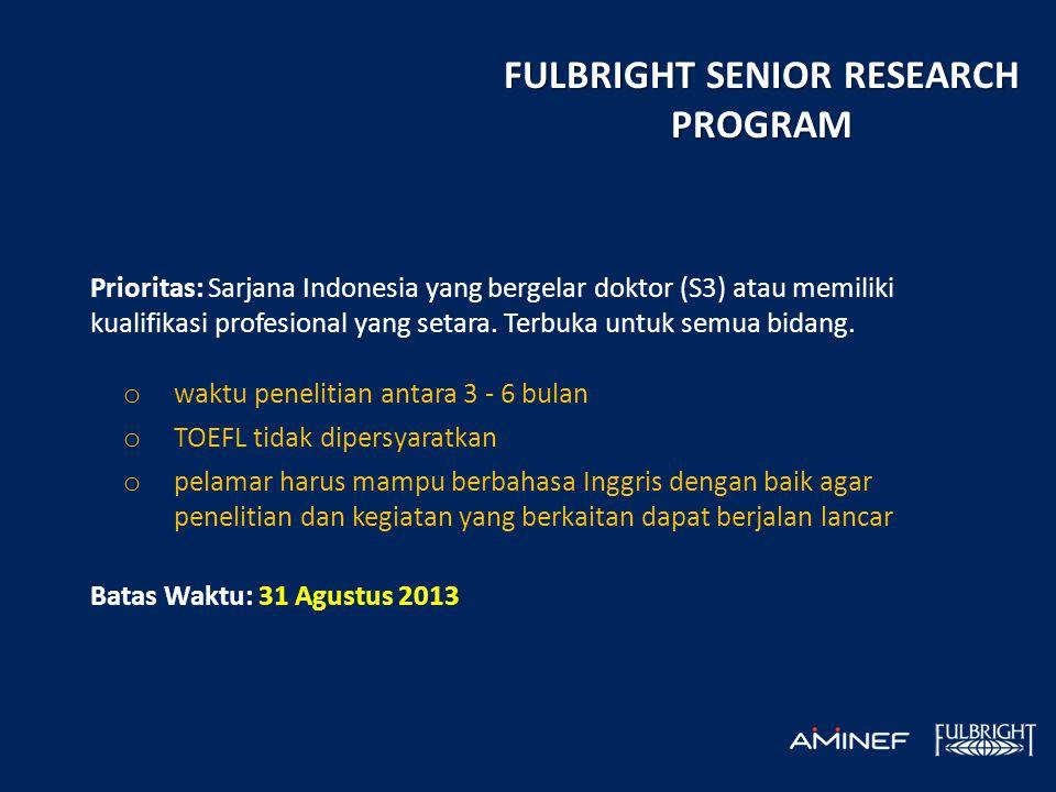 Prioritas: Sarjana Indonesia yang bergelar doktor (S3) atau memiliki kualifikasi profesional yang setara. Terbuka untuk semua bidang. o waktu peneliti