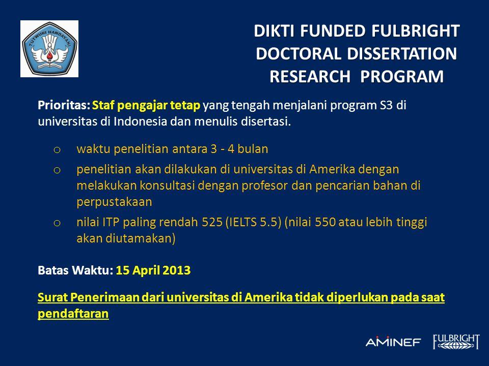 Prioritas: Staf pengajar tetap yang tengah menjalani program S3 di universitas di Indonesia dan menulis disertasi. o waktu penelitian antara 3 - 4 bul