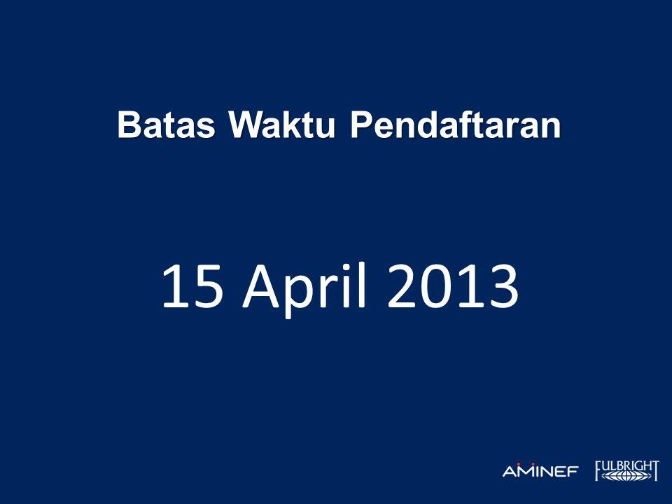 Batas Waktu Pendaftaran 15 April 2013