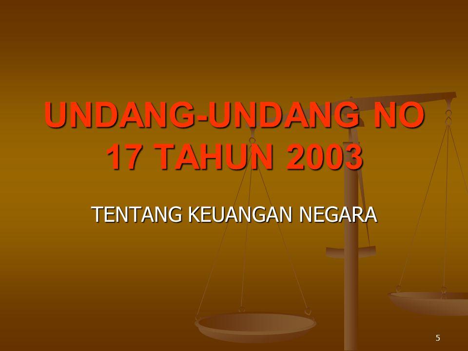 5 UNDANG-UNDANG NO 17 TAHUN 2003 TENTANG KEUANGAN NEGARA