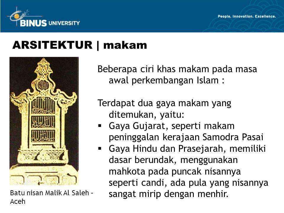 Beberapa ciri khas makam pada masa awal perkembangan Islam : Terdapat dua gaya makam yang ditemukan, yaitu:  Gaya Gujarat, seperti makam peninggalan