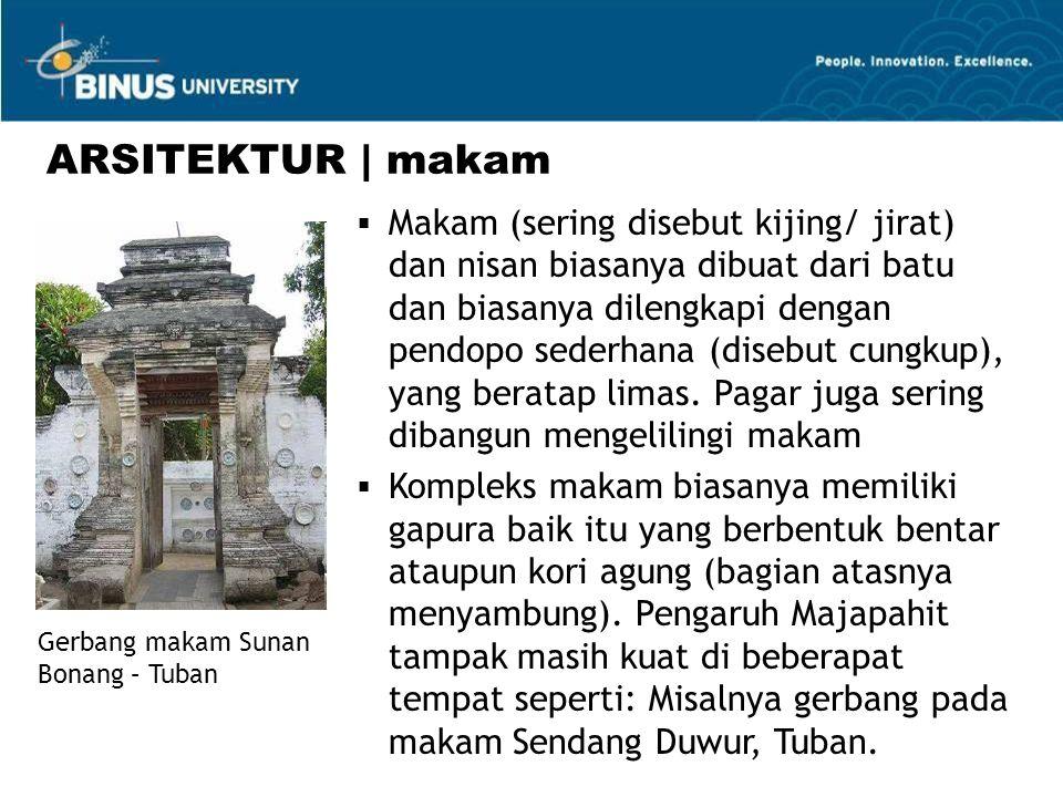  Makam (sering disebut kijing/ jirat) dan nisan biasanya dibuat dari batu dan biasanya dilengkapi dengan pendopo sederhana (disebut cungkup), yang beratap limas.