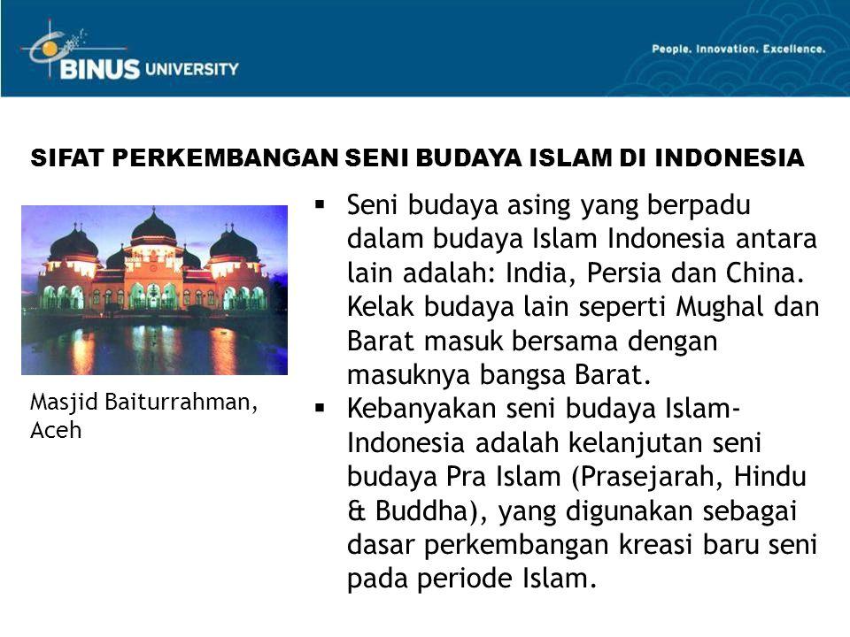  Seni budaya asing yang berpadu dalam budaya Islam Indonesia antara lain adalah: India, Persia dan China. Kelak budaya lain seperti Mughal dan Barat