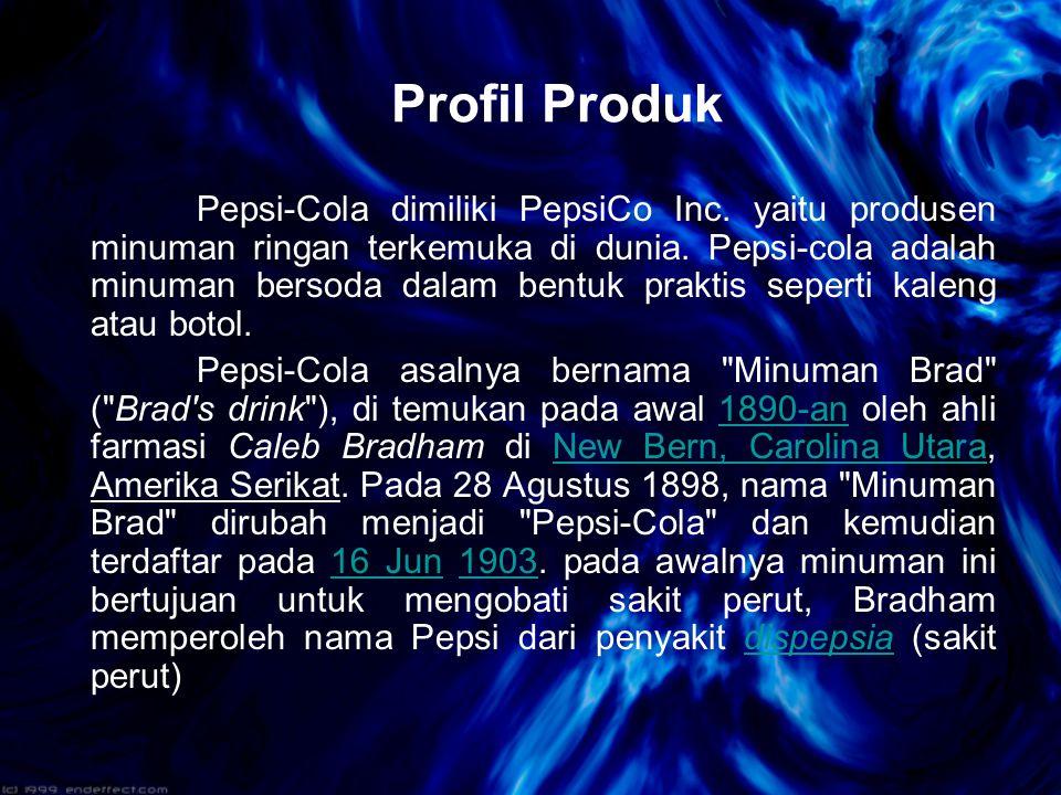 Profil Produk Pepsi-Cola dimiliki PepsiCo Inc. yaitu produsen minuman ringan terkemuka di dunia. Pepsi-cola adalah minuman bersoda dalam bentuk prakti