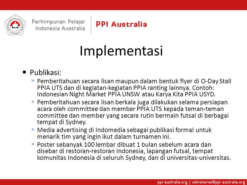 Implementasi  Publikasi:  Pemberitahuan secara lisan maupun dalam bentuk flyer di O-Day Stall PPIA UTS dan di kegiatan-kegiatan PPIA ranting lainnya.