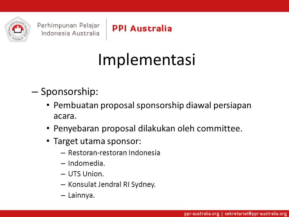 Implementasi – Sponsorship: • Pembuatan proposal sponsorship diawal persiapan acara.