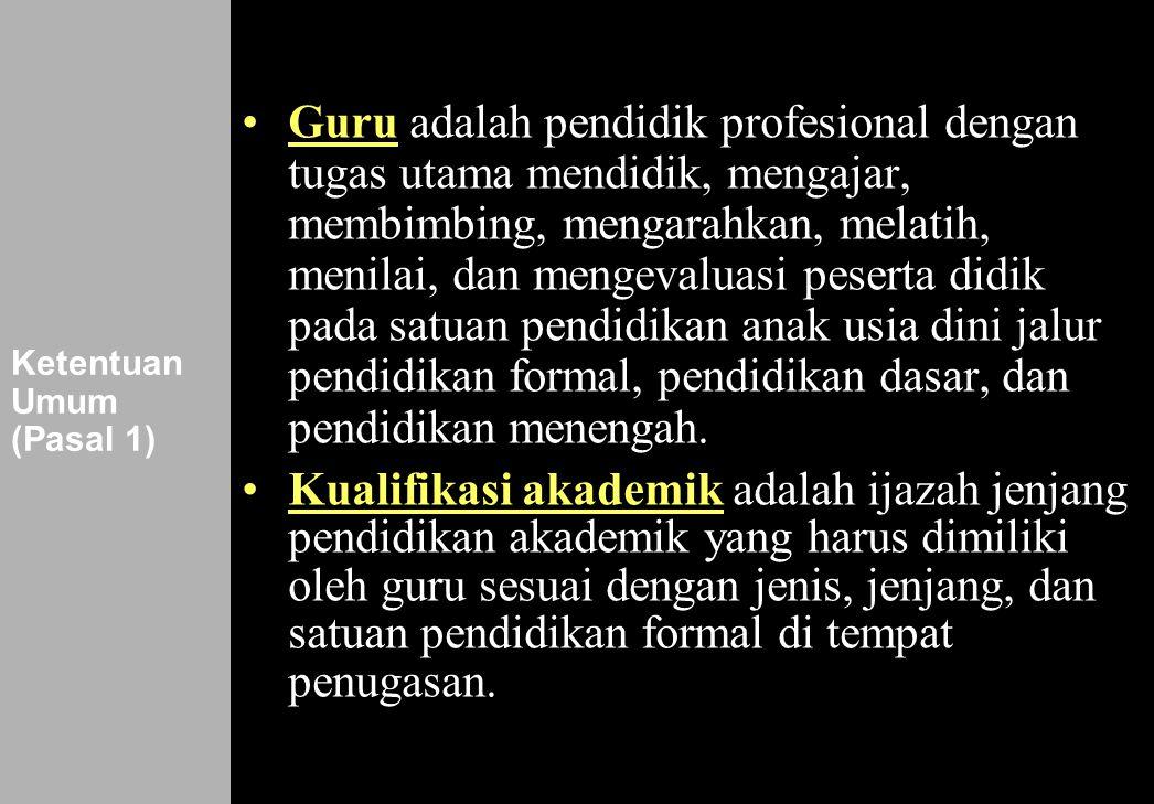 123 Ketentuan Umum (Pasal 1) •Guru adalah pendidik profesional dengan tugas utama mendidik, mengajar, membimbing, mengarahkan, melatih, menilai, dan m