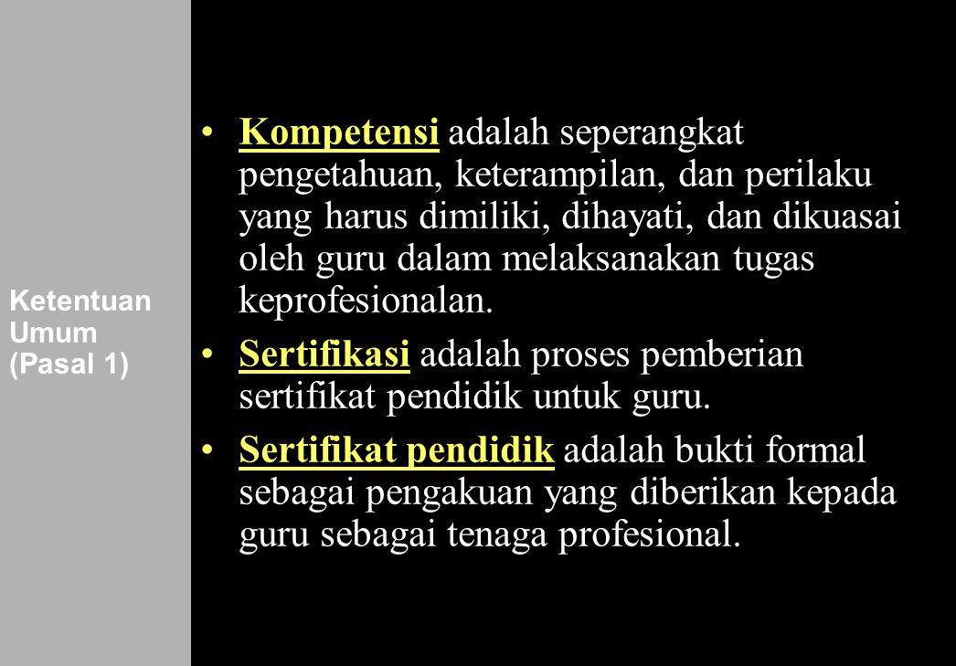 124 Ketentuan Umum (Pasal 1) •Kompetensi adalah seperangkat pengetahuan, keterampilan, dan perilaku yang harus dimiliki, dihayati, dan dikuasai oleh g