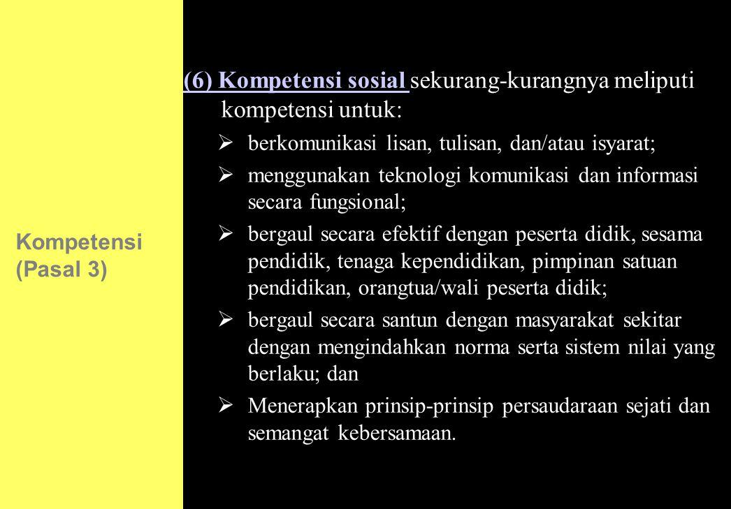 130 (6) Kompetensi sosial sekurang-kurangnya meliputi kompetensi untuk:  berkomunikasi lisan, tulisan, dan/atau isyarat;  menggunakan teknologi komu