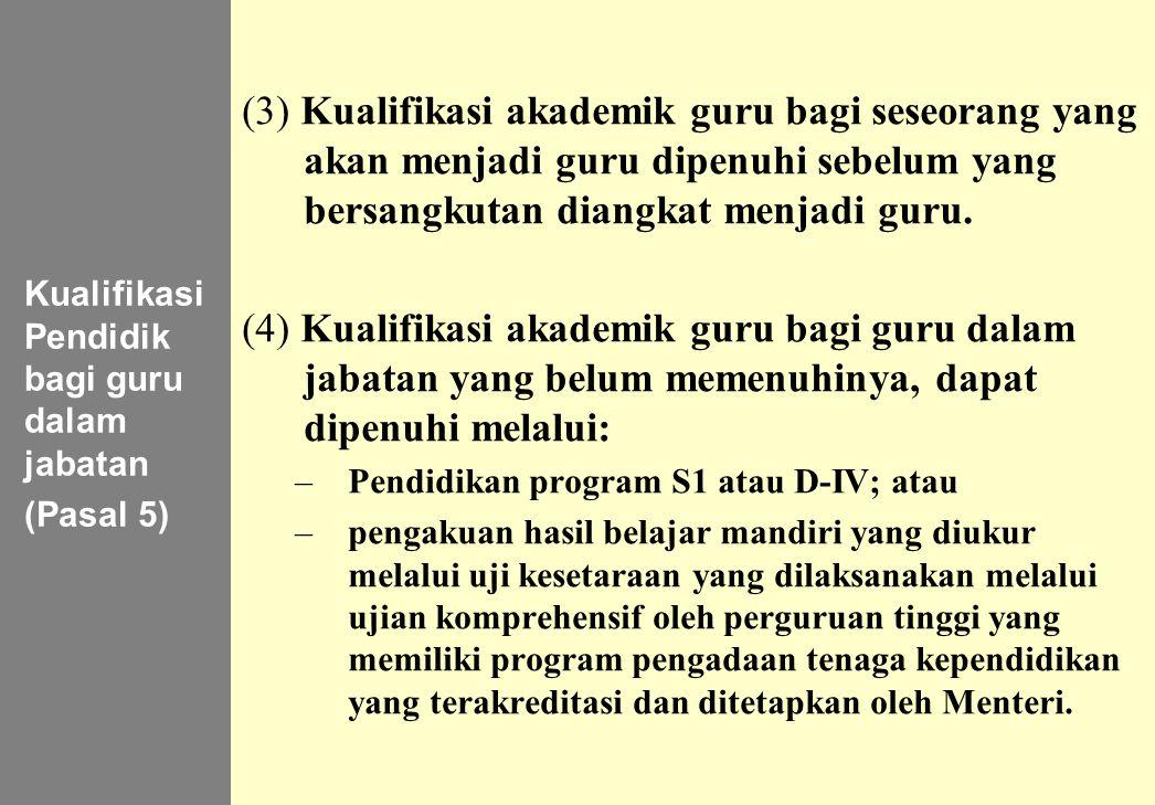 135 Kualifikasi Pendidik bagi guru dalam jabatan (Pasal 5) (3) Kualifikasi akademik guru bagi seseorang yang akan menjadi guru dipenuhi sebelum yang b
