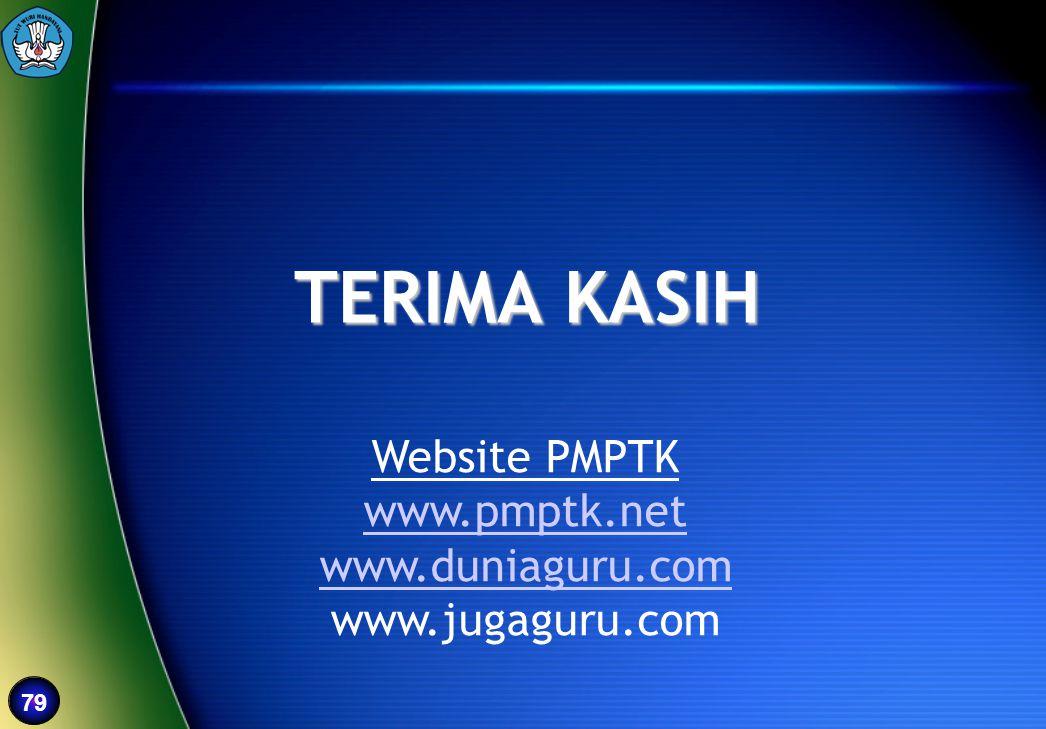 79 TERIMA KASIH Website PMPTK www.pmptk.net www.duniaguru.com www.jugaguru.com