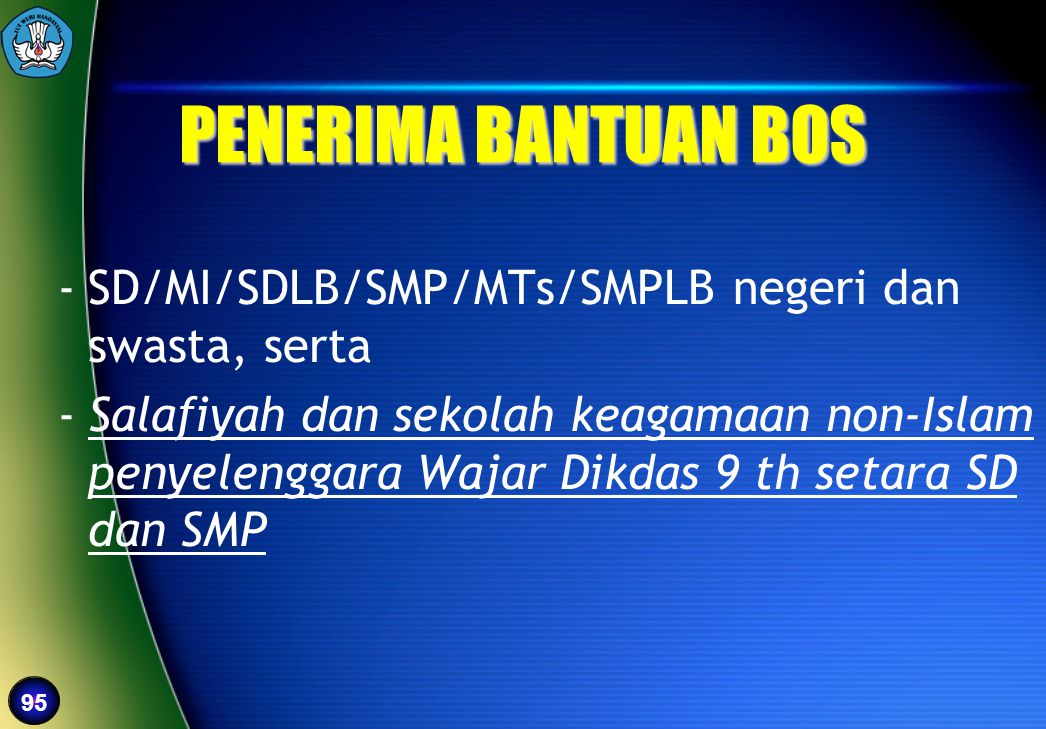 95 -SD/MI/SDLB/SMP/MTs/SMPLB negeri dan swasta, serta -Salafiyah dan sekolah keagamaan non-Islam penyelenggara Wajar Dikdas 9 th setara SD dan SMP PEN