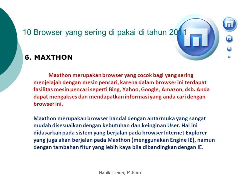 10 Browser yang sering di pakai di tahun 2011 5. SAFARI Safari adalah sebuah buatan Apple Inc. yang awalnya ditujukan khusus bagi sistem operasi Mac O