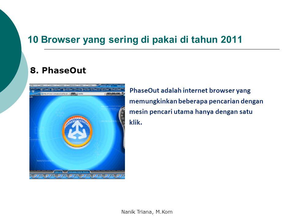 10 Browser yang sering di pakai di tahun 2011 7. Avant Browser Terinspirasi dari Opera, yang lebih dulu konsep interface dokumen yang banyak menyatuka