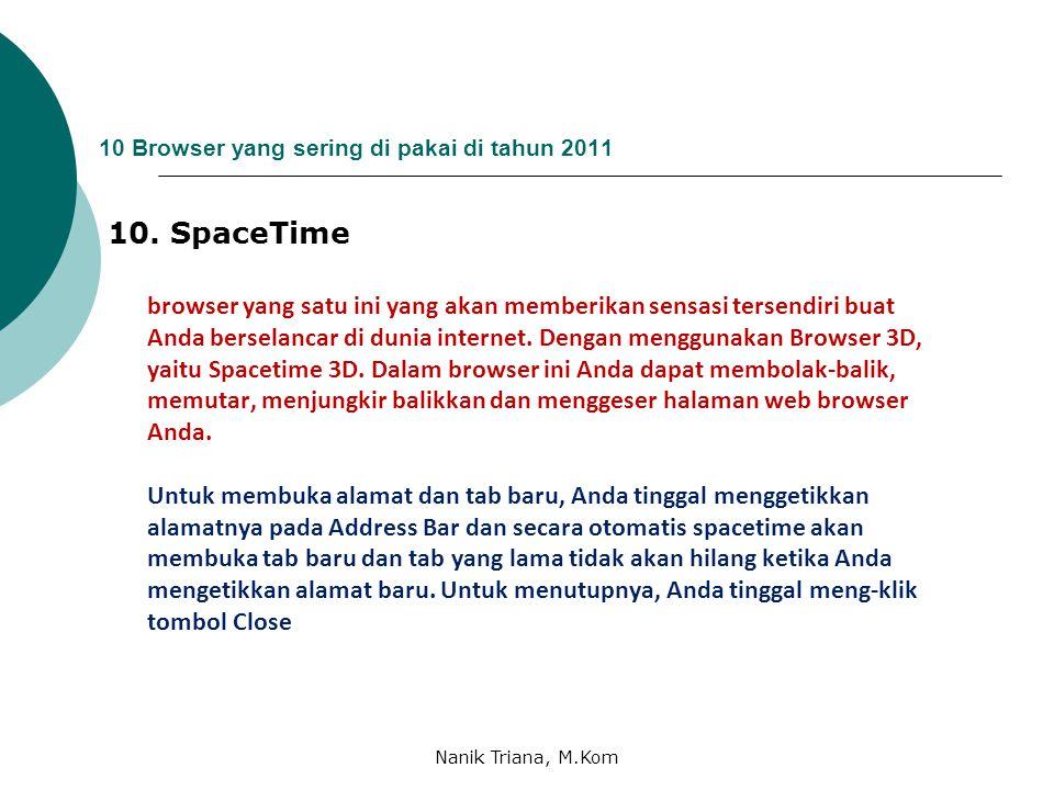 10 Browser yang sering di pakai di tahun 2011 9. Deepnet Explorer Deepnet Explorer, browser pertama dunia dengan pembaca berita RSS, integrasi klien P