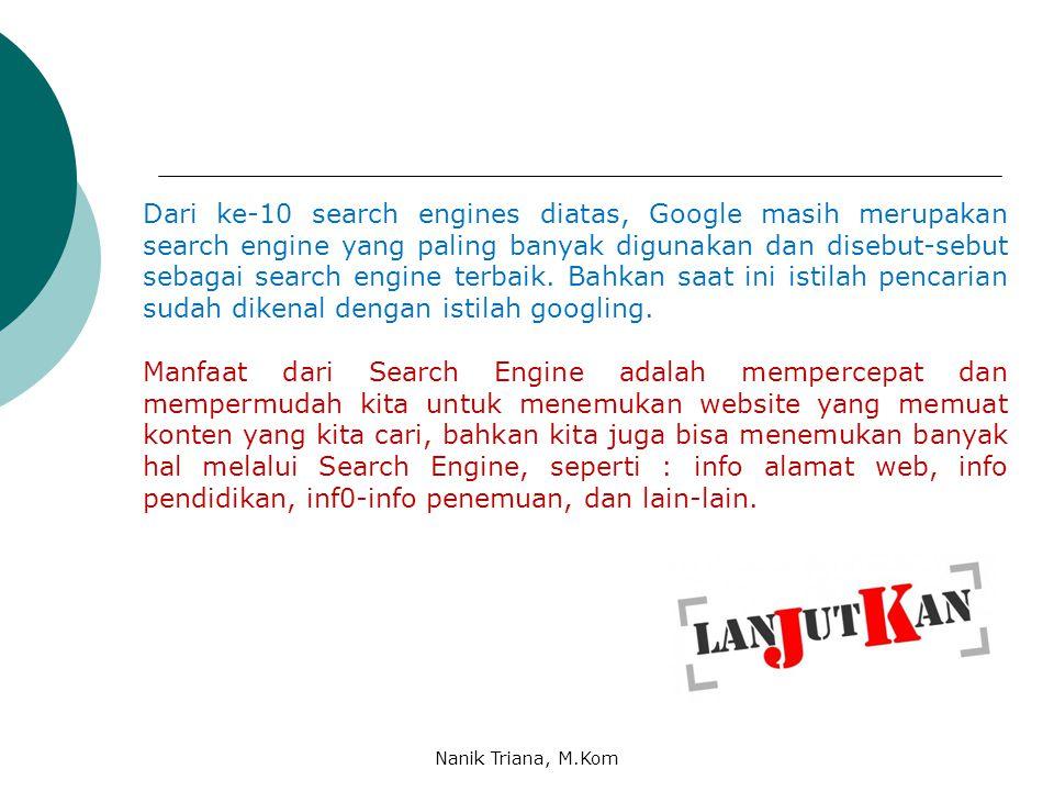 10 Search Engine Populer 1. Google.com 2. Yahoo.com 3. msn.com 4. bing.com 5. ask.com 6. baidu.com 7. Aol.com 8. Altavista.com 9. Lycos.com 10. Alexa.
