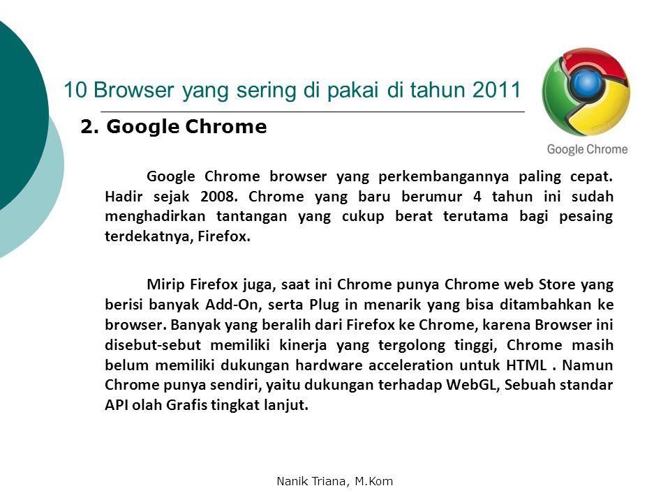 10 Browser yang sering di pakai di tahun 2011 2.