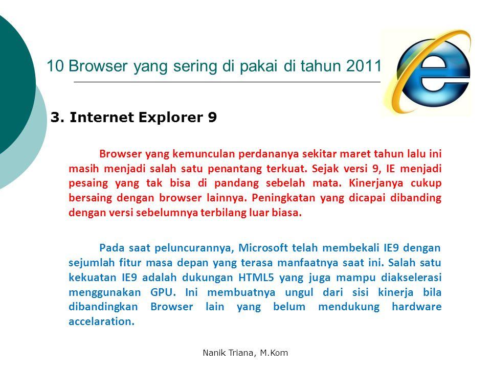 10 Browser yang sering di pakai di tahun 2011 2. Google Chrome Google Chrome browser yang perkembangannya paling cepat. Hadir sejak 2008. Chrome yang