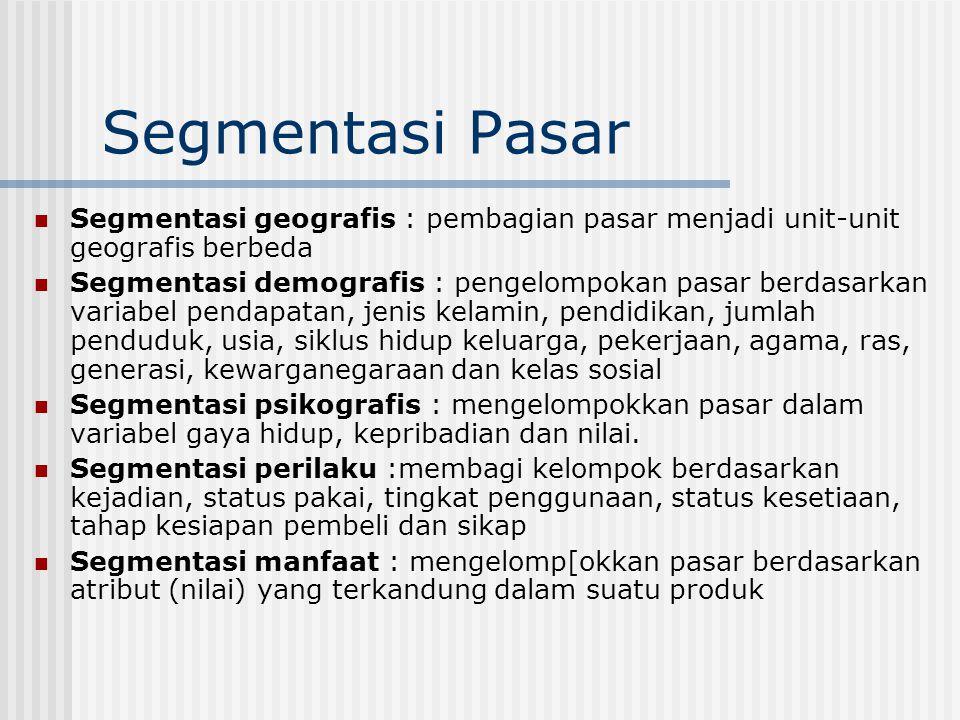 Segmentasi geografis : Pembagian pasar menjadi unit-unit geografis berbeda