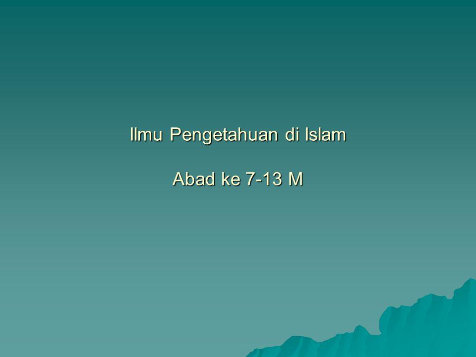 Ilmu Pengetahuan di Islam Abad ke 7-13 M