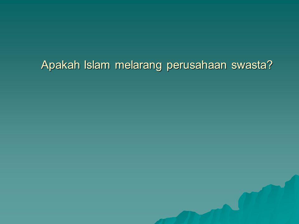 Apakah Islam melarang perusahaan swasta?