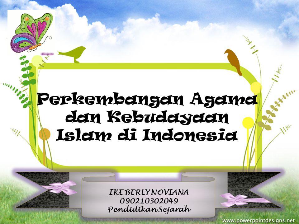 Perkembangan Agama dan Kebudayaan Islam di Indonesia