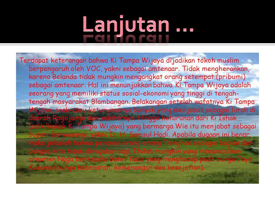 Terdapat keterangan bahwa Ki Tampa Wijaya dijadikan tokoh muslim berpengaruh oleh VOC, yakni sebagai amtenaar.