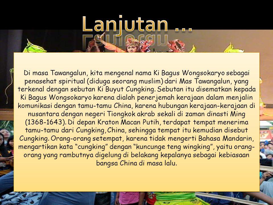Di masa Tawangalun, kita mengenal nama Ki Bagus Wongsokaryo sebagai penasehat spiritual (diduga seorang muslim) dari Mas Tawangalun, yang terkenal den