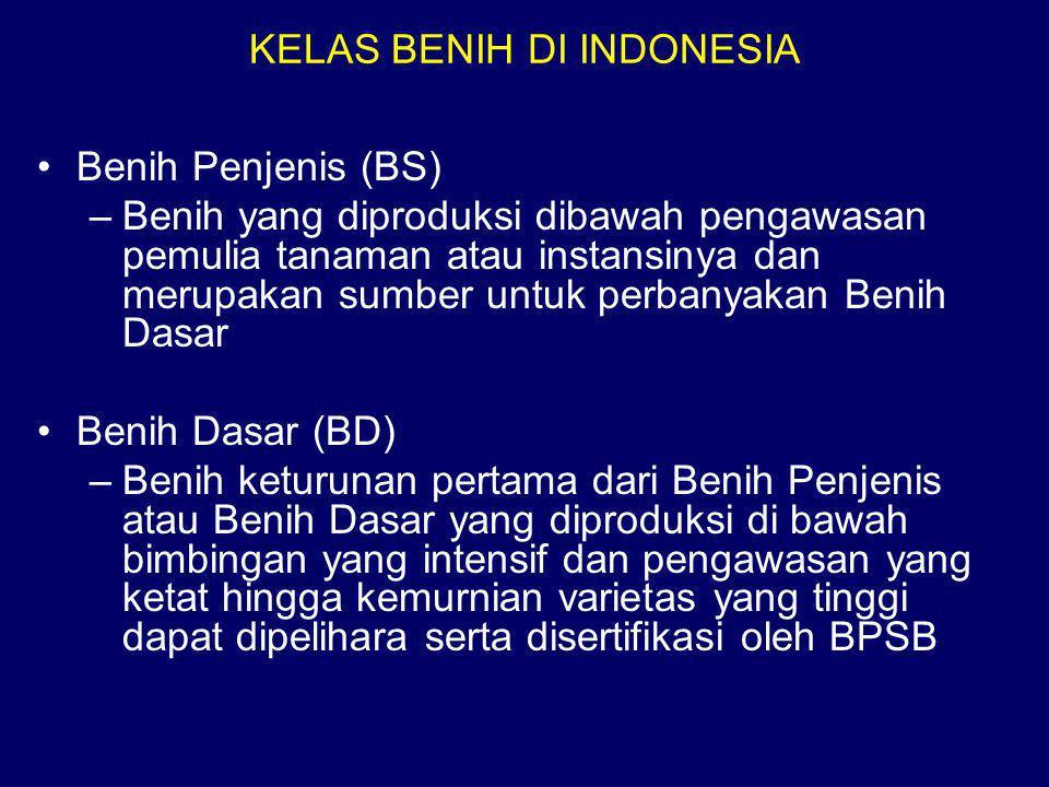 KELAS BENIH DI INDONESIA •Benih Penjenis (BS) –Benih yang diproduksi dibawah pengawasan pemulia tanaman atau instansinya dan merupakan sumber untuk pe